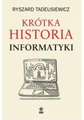 Okładka książki Krótka historia informatyki Ryszard Tadeuszkiewicz