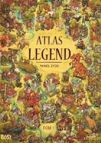 Okładka książki Atlas legend. Tom 1. Śląsk, Wielkopolska i Ziemia Lubuska Paweł Zych
