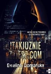 Okładka książki itakjuzniezyjesz.com Ewelina Domańska