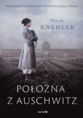 Okładka książki Położna z Auschwitz Magda Knedler