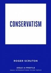 Okładka książki Conservatism: Ideas in Profile Roger Scruton