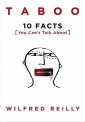 Okładka książki Taboo: 10 Facts You Cant Talk About Wilfred Reilly