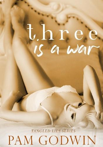 Okładka książki Three is a War Pam Godwin
