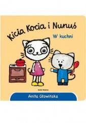 Okładka książki Kicia Kocia i Nunuś. W kuchni Anita Głowińska