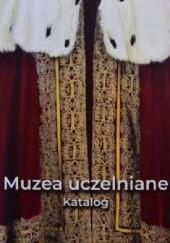 Okładka książki Muzea uczelniane: Katalog