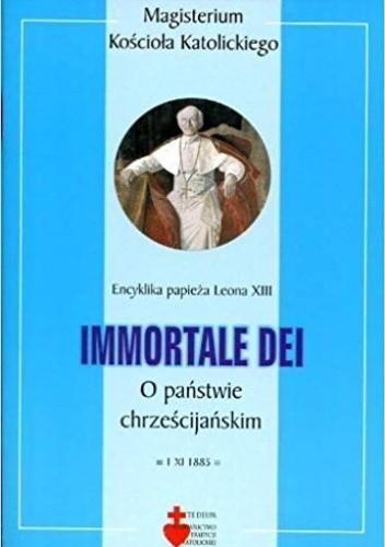 Okładka książki Immortale Dei. O państwie chrześcijańskim Leon XIII