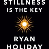Okładka książki Stillness Is the Key Ryan Holiday