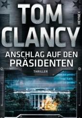 "Okładka książki ""Anschlag auf den Präsidenten"" / ""Zamach na prezydenta"" Tom Clancy,Mark Greaney"