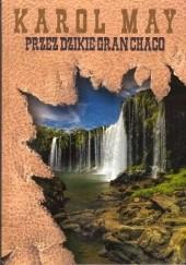 Okładka książki Przez dzikie Gran Chaco Karol May