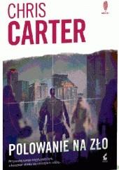 Okładka książki Polowanie na zło Chris Carter
