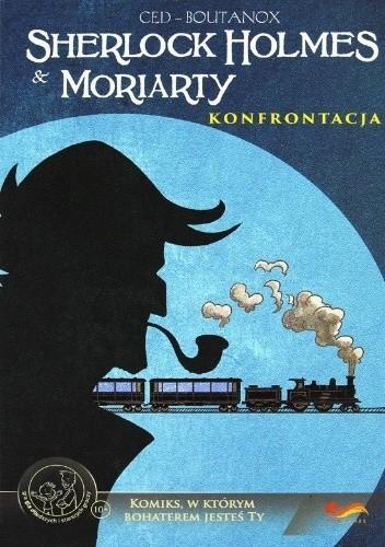 Okładka książki Sherlock Holmes & Moriarty. Konfrontacja Cédric Asna,Boutanox