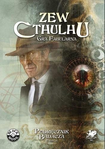 Okładka książki Zew Cthulhu: Podręcznik Badacza Paul Fricker,Mike Mason,Sandy Petersen,Lynn Willis