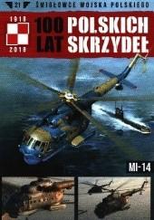 Okładka książki 100 Lat Polskich Skrzydeł - Mi-14 Jerzy Gruszczyński,Michał Fiszer