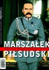 Okładka książki Marszałek Piłsudski Twórca Niepodległej Polski