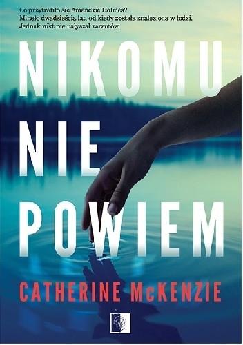 Okładka książki Nikomu nie powiem Catherine McKenzie