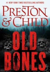Okładka książki Old Bones Douglas Preston, Lincoln Child