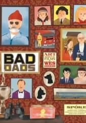 Okładka książki Bad Dads: Art Inspired by the Films of Wes Anderson