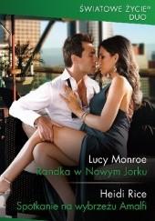 Okładka książki Randka w Nowym Jorku, Spotkanie na wybrzeżu Amalfi Lucy Monroe,Heidi Rice