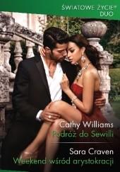 Okładka książki Podróż do Sewilli, Weekend wśród arystokracji Cathy Williams,Sara Craven
