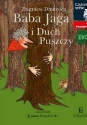 Okładka książki Baba Jaga i Duch Puszczy Zbigniew Dmitroca