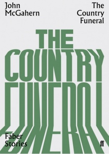 Okładka książki The Country Funeral John McGahern