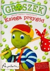 Okładka książki Groszek. Księga przygód Rafał Wejner,Maria Szarf,Małgorzata Krzyżanek