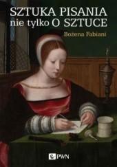 Okładka książki Sztuka pisania nie tylko o sztuce Bożena Fabiani