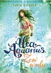 Okładka książki Alea aquarius. Zew wody Tanya Stewner