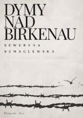 Okładka książki Dymy nad Birkenau Seweryna Szmaglewska