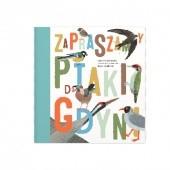 Okładka książki Zapraszamy ptaki do Gdyni Andrzej G. Kruszewicz