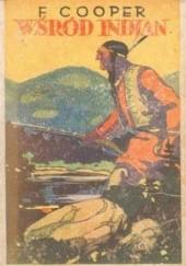 Okładka książki Wśród Indian: historja potomka wodza czerwonoskórych