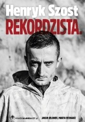 Okładka książki Henryk Szost. Rekordzista Marta Kijańska,Jakub Jelonek