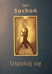 Okładka książki Uspokój się Jan Sochoń