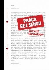Okładka książki Praca bez sensu. Teoria David Graeber