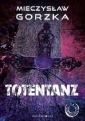 Okładka książki Totentanz Mieczysław Gorzka