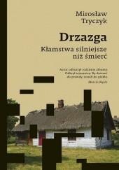Okładka książki Drzazga. Kłamstwa silniejsze niż śmierć Mirosław Tryczyk