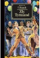 Okładka książki Zły Tyrmand Mariusz Urbanek