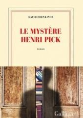 Okładka książki Le Mystère Henri Pick David Foenkinos