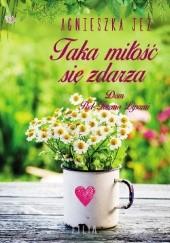 Okładka książki Taka miłość się zdarza Agnieszka Jeż