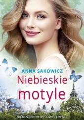 Okładka książki Niebieskie motyle Anna Sakowicz
