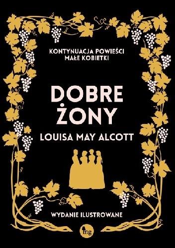Okładka książki Dobre żony. Wydanie ilustrowane Louisa May Alcott,Frank Thayer Merrill