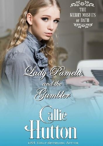 Okładka książki Lady Pamela and the Gambler Callie Hutton