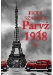 Okładka książki Paryż 1938 Piotr Szarota