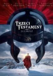 Okładka książki Trzeci Testament. Juliusz. Xavier Dorison,Alex Alice