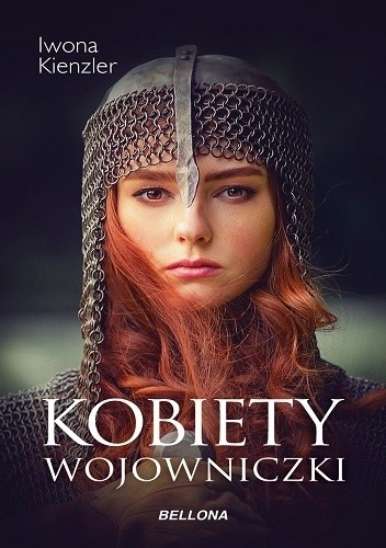 Okładka książki Kobiety wojowniczki Iwona Kienzler