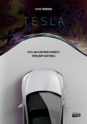 Okładka książki Tesla, czyli jak Elon Musk zakończy epokę ropy naftowej Hamish McKenzie