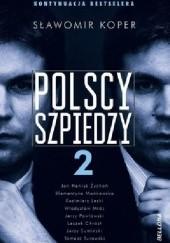 Okładka książki Polscy szpiedzy 2 Sławomir Koper