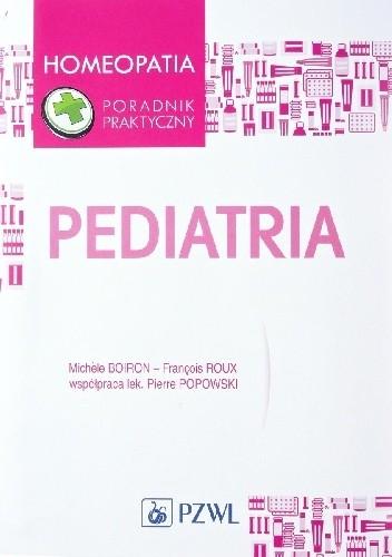 Okładka książki Pediatria Michele Boiron,Frnacois Roux