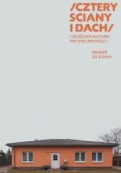 Okładka książki Cztery ściany i dach. Złożona natura prostej profesji Reiner de Graaf