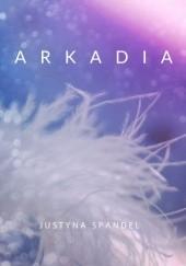 Okładka książki Arkadia Justyna Spandel